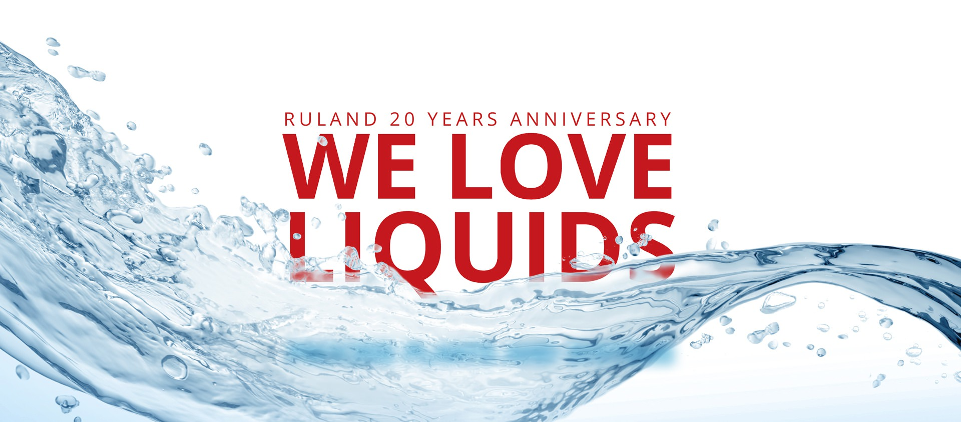 Grafik We love liquids, Ruland 20 years anniversaire mit Welle